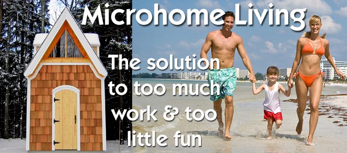 Microhome living: the solution to too much work and too little fun